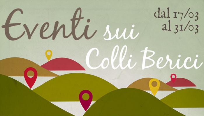 Eventi sui Colli Berici 17-31 marzo
