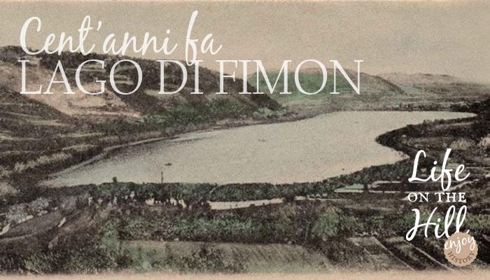 Lago di Fimon di una volta