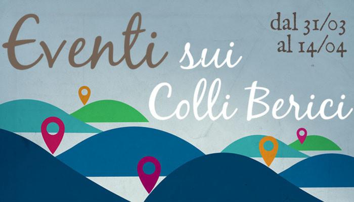 Eventi sui Colli Berici, 31 marzo - 14 aprile