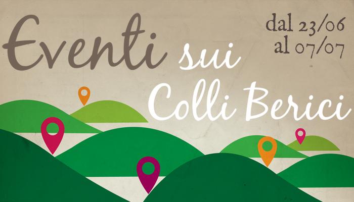 Eventi sui Colli Berici 23 giugno - 7 luglio
