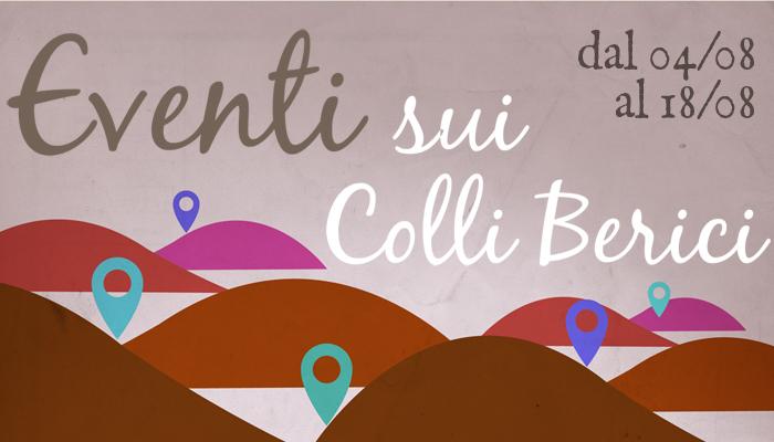 Eventi sui Colli Berici dal 4 all'8 agosto