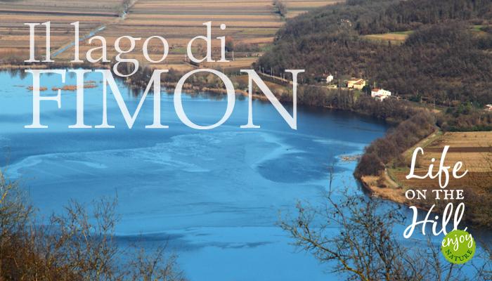 Lago di Fimon - Life on the Hill