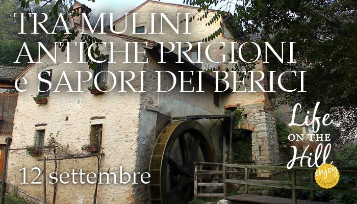 Sopra e sotto i Colli Berici - Mulini antiche prigioni e sapori dei Berici