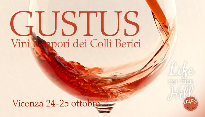 Gustus 24-25 ottobre - Vini e sapori dei Colli Berici