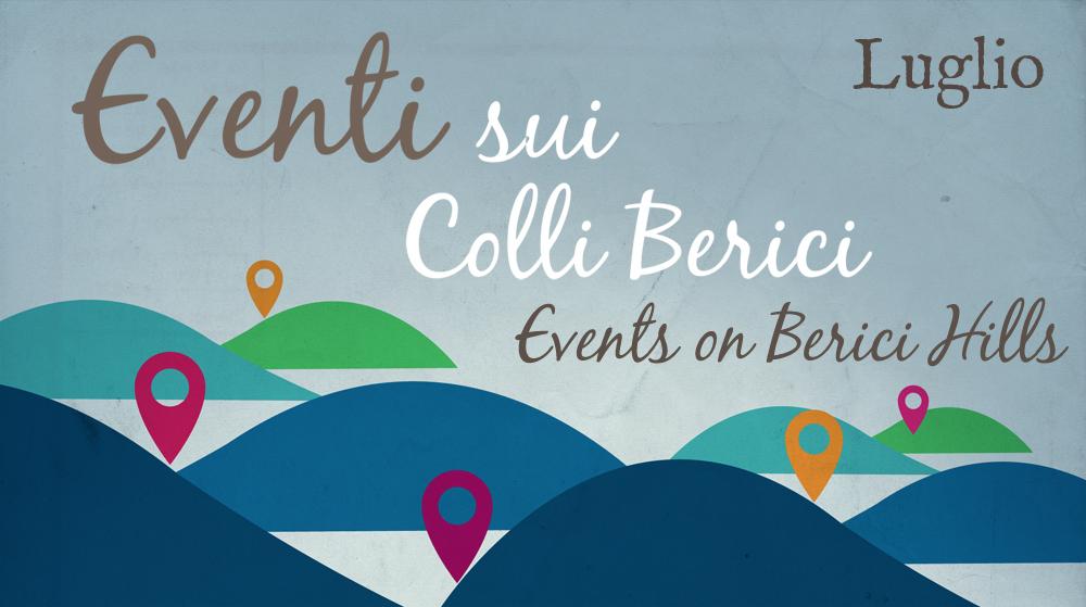 eventi sui colli berici luglio - life on the hill